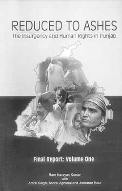 Reduced to ashes - The Insurgency and Human Rights in Punjab